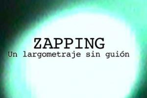 Zapping, un largometraje sin guión