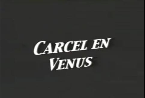 Carcel en Venus