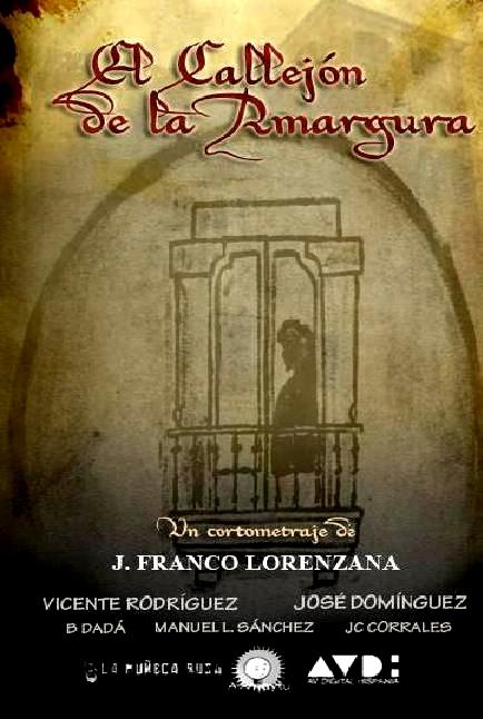 El Callejón de la Amargura   Dir. Julián Franco Lorenzana   Página: www.julianfrancolorenzana.com