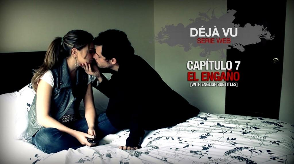 Serie Déjà Vu - Capítulo 7 El Engaño | Dir.Juan Francisco Pérez Villalba | Colombia 2012